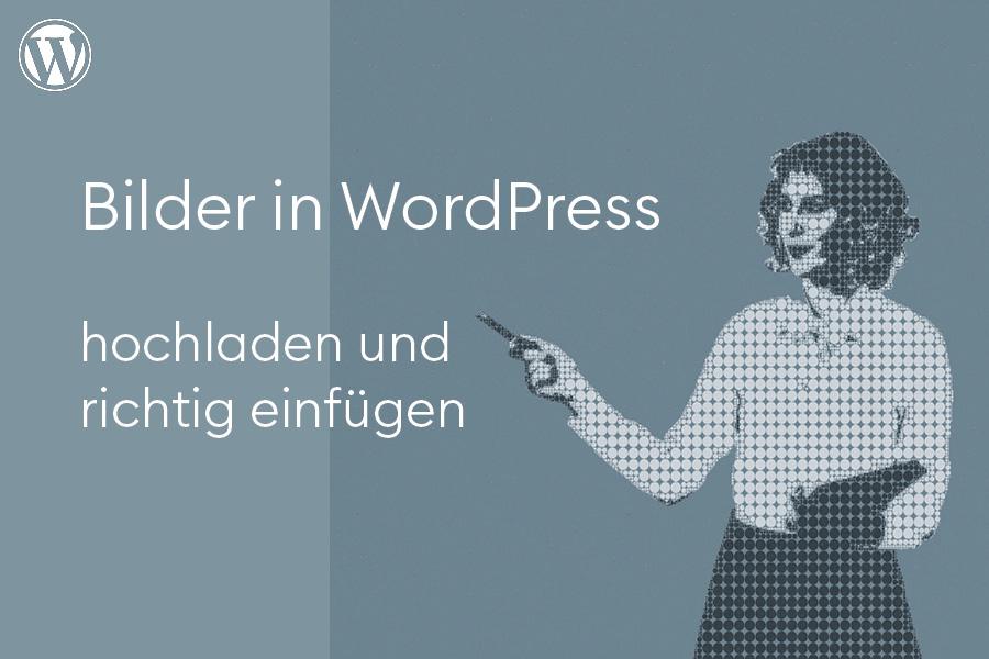 WordPress Bilder hochladen und richtig einfügen | Blog Digitiales für Kreative